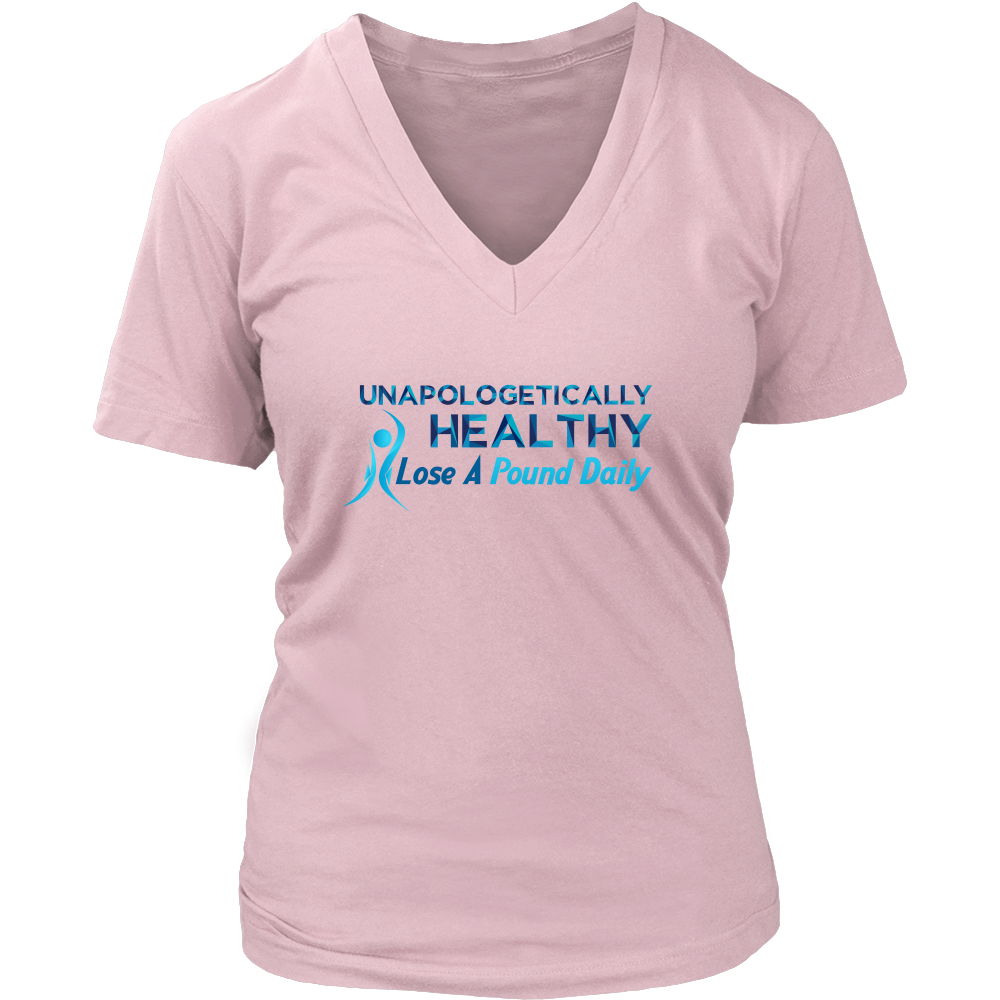 Unapologetically Healthy V-Neck Tee - Lose A Pound Daily