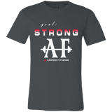 Stong AF~Unisex Jersey Short-Sleeve T-Shirt