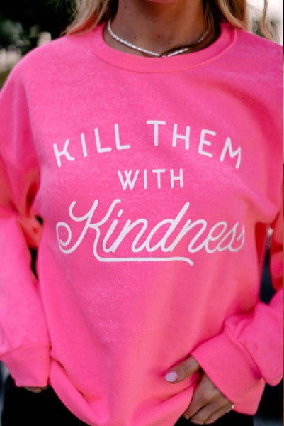 Kill Them With Kindness Sweater