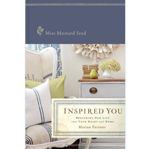 Inspired You: Breathing New Life into Your Heart and Home by Marian Parsons