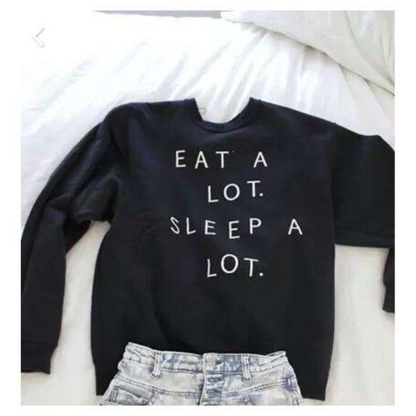 Eat A Lot Sleep A Lot Sweatshirts Hoody Warm Tracksuits Spring Autumn Hoodies Pullover
