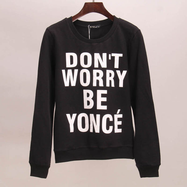 DON'T WORRY BE YONCE printed Pullover Sweater