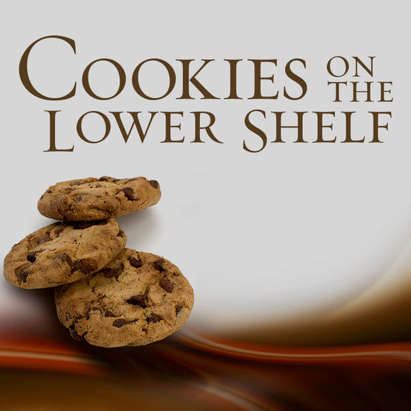 Cookies on the Lower Shelf Part 3