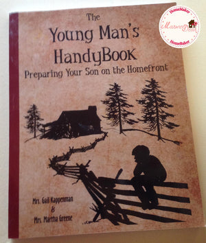 The Young Man's Handybook: Preparing Your Son on the Homefront