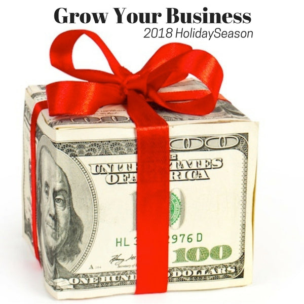 3 Effective Ways To Grow Your Business During The 2018 Holiday Season