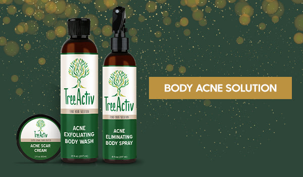 TreeActiv Body Acne Solution - 2020 New Year Skin ReSOLUTIONS