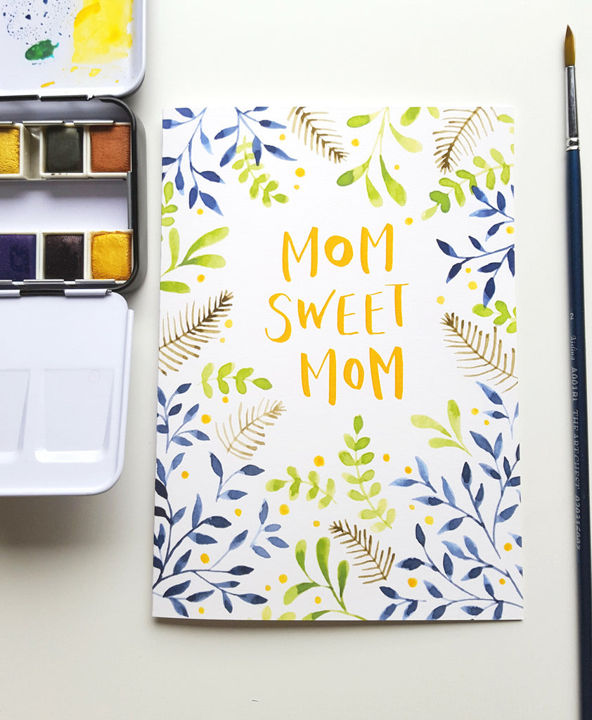 Mom Sweet Mom - Hand Painted Watercolor Mother's Day Card