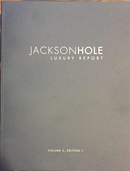 Featured in Jackson Hole Luxury Report