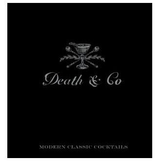 Death & Co. Modern Classic Cocktails