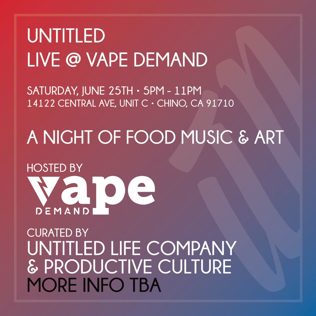 Δ Y Δ K O , UNTITLED LIFE & PRODUCTIVE CULTURE @ Vape Demand