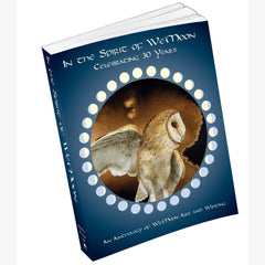 In The Spirit of We'Moon 30 Year Anthology of Women's Art and Writing