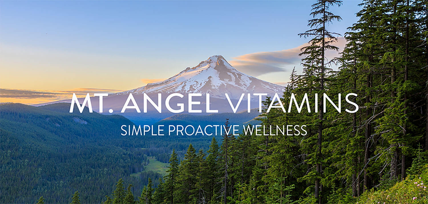 Mt. Angel Vitamins - Simple Proactive Wellness