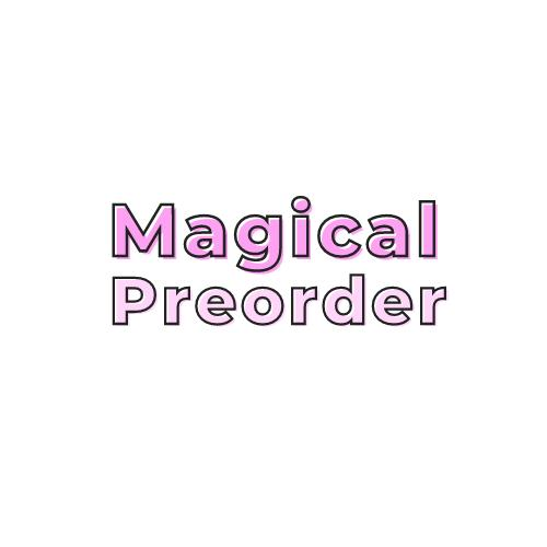 Magical Preorder & Add Ons