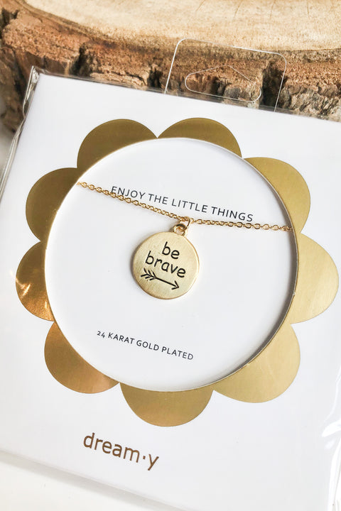 "Little Things Inspirational Necklace- ""Be Brave"""