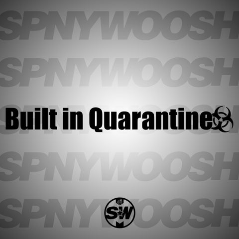Built In Quarantine Decal