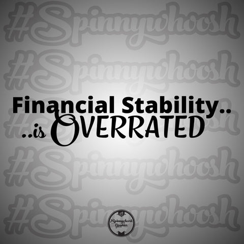 Financial Stability is Overrated Decal