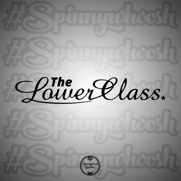 The Lower Class Decal