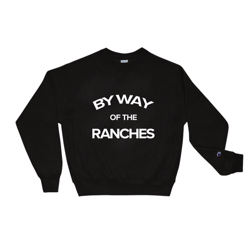 By Way of The Ranches Champion Sweatshirt, BeDriven - Be Driven