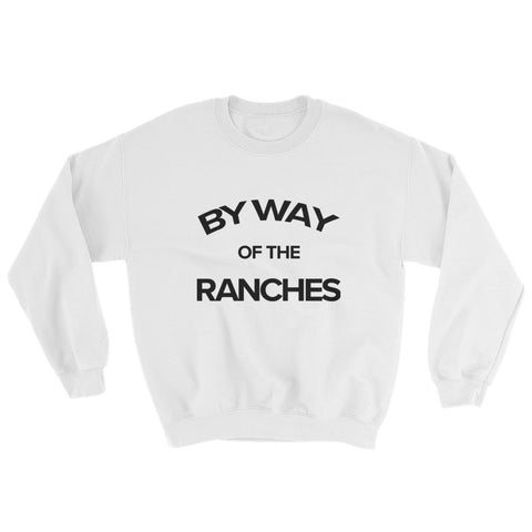 "Carver Ranches Sweatshirt ""By way of The Ranches"", BeDriven - Be Driven"