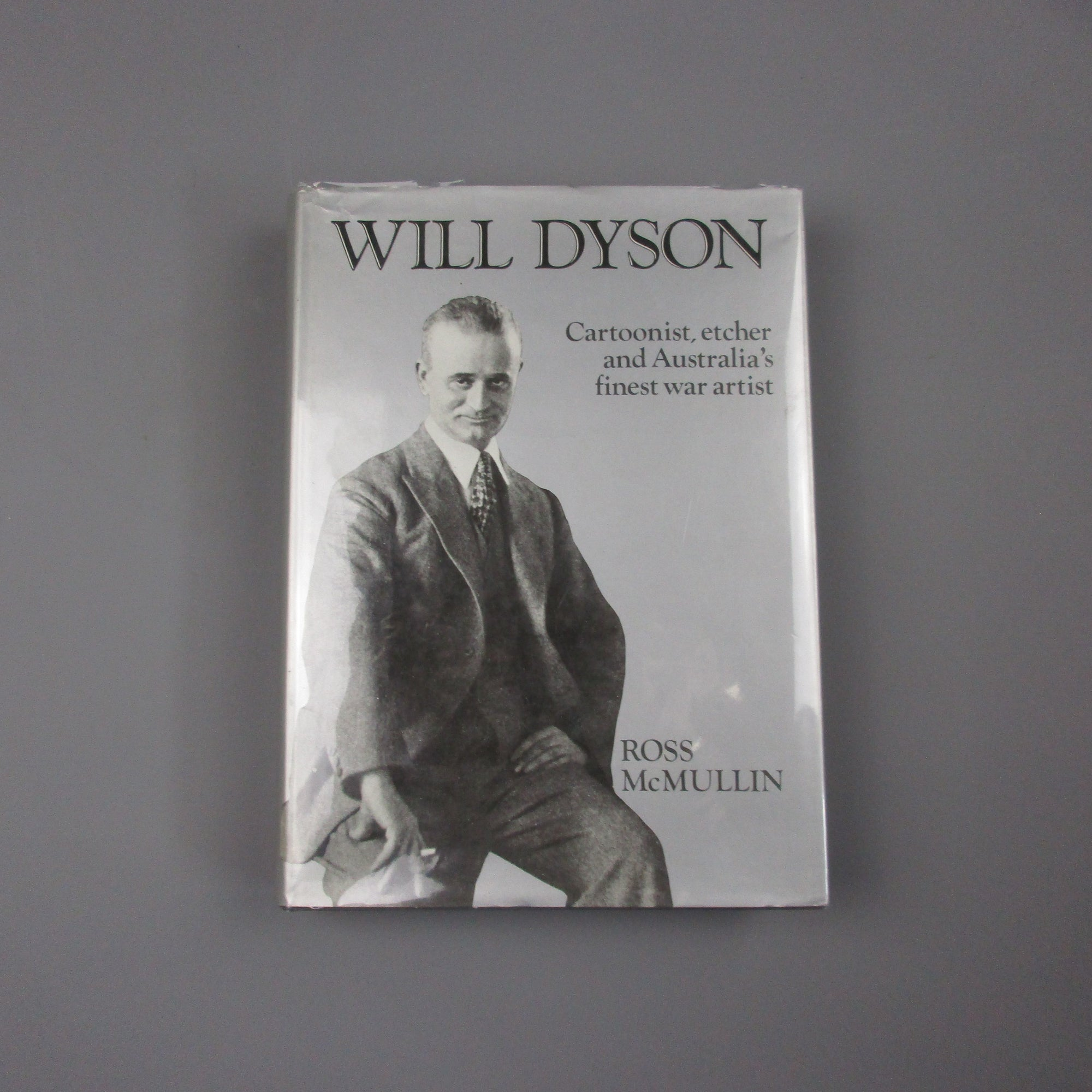 Will Dyson Cartoonist, Etcher And Australia's Finest War Artist Vintage 1984.