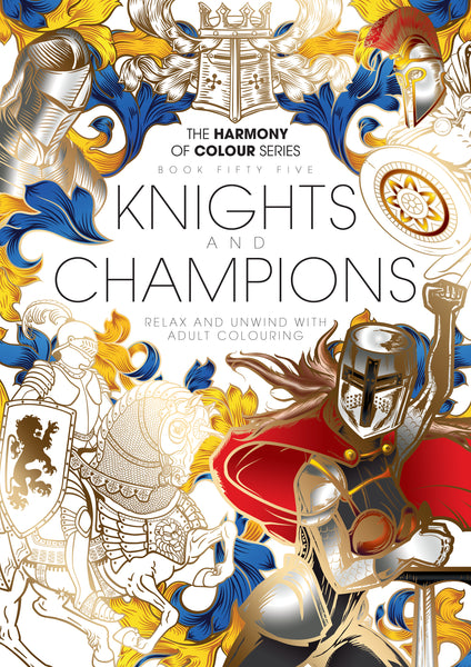 55. Harmony of Colour Book Fifty Five: Knights and Champions (PRINTABLE DIGITAL EDITION ALSO AVAILABLE!)