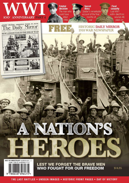 WWI 100th Anniversary Special: Part 4: A Nation's Heroes (BONUS replica war-time newspaper)