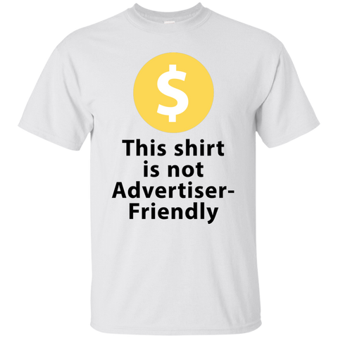 This Shirt Is Not Advertiser Friendly WHITE