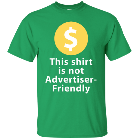 This Shirt Is Not Advertiser Friendly COLOURS