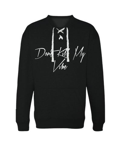 Don't Kill My Vibe Sport-lace Sweatshirt