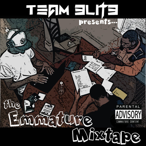 Team Elite - Emmature Mixtape