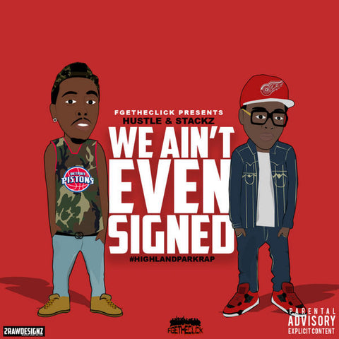 FGETHECLICK - We Aint Even Signed Mixtape