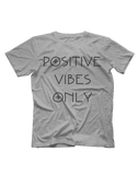 Positive Vibes Only Short Sleeve T-shirt