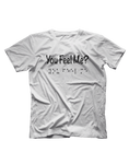 You Feel Me Short Sleeve T-shirt