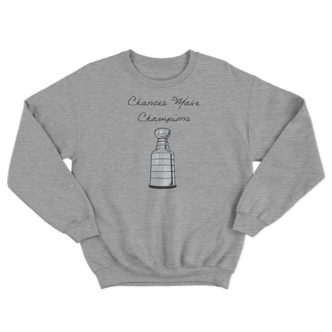 Chances Make Champions (NHL) Sweatshirt