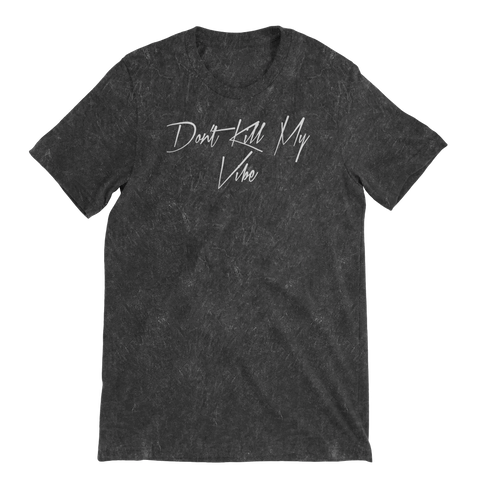 Don't Kill My Vibe Distressed Short Sleeve T-shirt