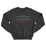 Look Both Ways Before You Cross Me Sweatshirt