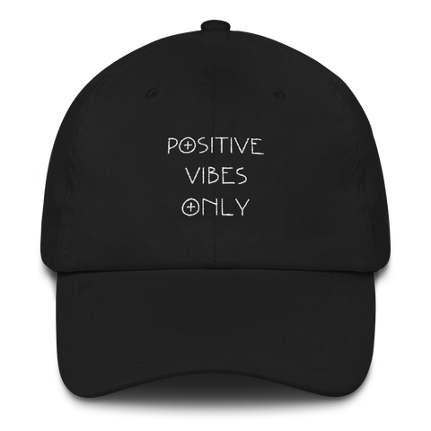 Positive Vibes Only Dad hat