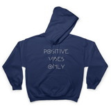Positive Vibes Only Hoodie