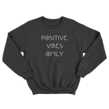 Positive Vibes Only Sweatshirt