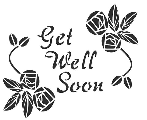 Get well soon with roses stencil by Glitzcraft
