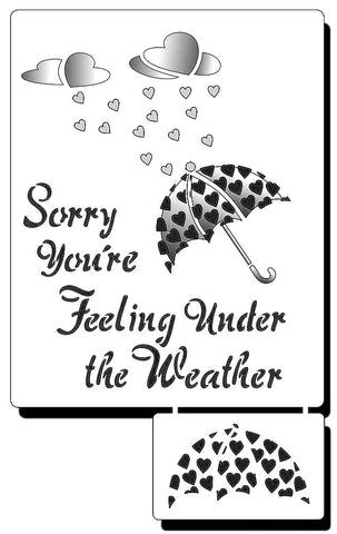 Stencil for someone who is feeling poorly and under the weather   Stencil of an umbrella with heart raining on it from heart shaped clouds. The text reads 'Sorry You're Feeling Under the Weather'.