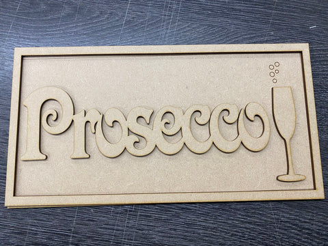 MDF - Prosecco Plaque / Wall Hanging ready to decorate