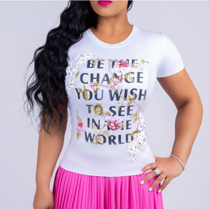 """Be The Change"" Super Stretch Tee"