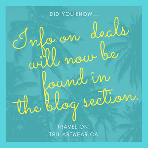 TRU-ARTWEAR.CA DEALS will now be found under the BLOG section