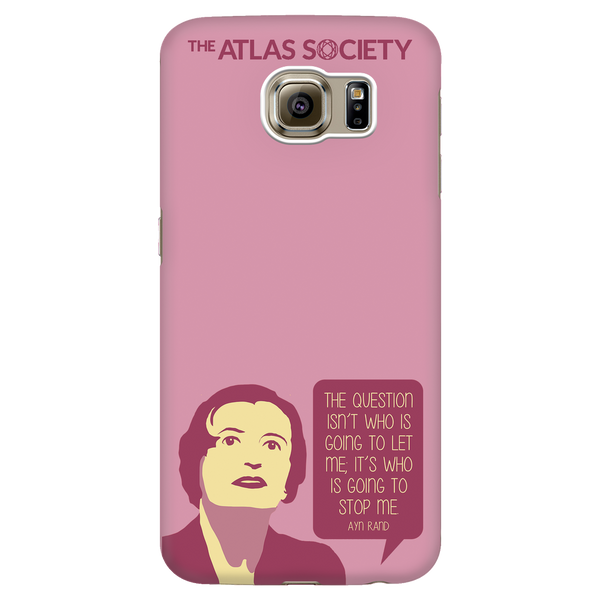 Who is Going to Stop Me? Galaxy S6 Phone Case