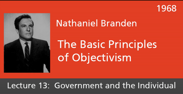 Basic Principles of Objectivism Lecture 13
