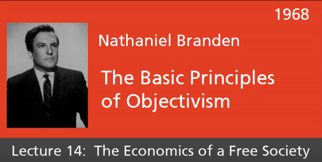 Basic Principles of Objectivism Lecture 14