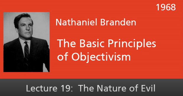 Basic Principles of Objectivism Lecture 19