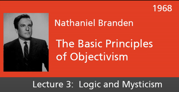 Basic Principles of Objectivism Lecture 3
