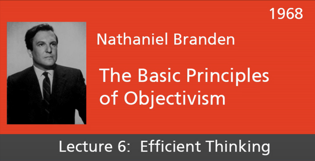 Basic Principles of Objectivism Lecture 6